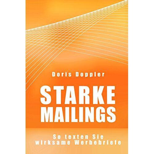 Doppler, Dr. Doris - Starke Mailings. So texten Sie wirksame Werbebriefe - Preis vom 07.05.2021 04:52:30 h