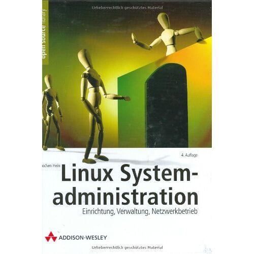 Jochen Hein - Linux-Systemadministration . Einrichtung, Verwaltung, Netzwerkbetrieb (Open Source Library) - Preis vom 19.04.2021 04:48:35 h