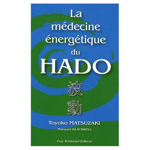Toyoko Matsuzaki - La médecine énergétique du Hado - Preis vom 13.05.2021 04:51:36 h