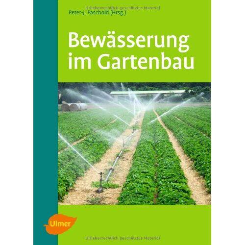 Peter-J. Paschold - Bewässerung im Gartenbau - Preis vom 24.05.2020 05:02:09 h