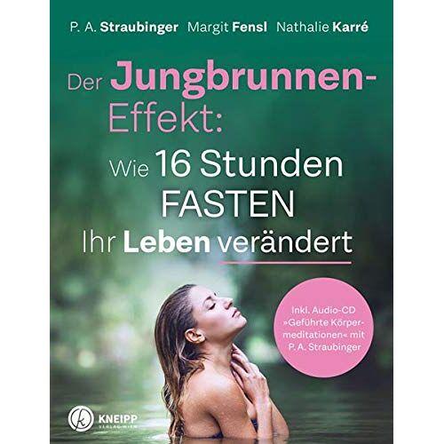 P. A. Straubinger - Der Jungbrunnen-Effekt inkl. Audio CD: Wie 16 Stunden Fasten Ihr Leben verändert - inkl. Audio-CD Geführte Körpermeditationen mit P.A. Straubinger - Preis vom 18.04.2021 04:52:10 h