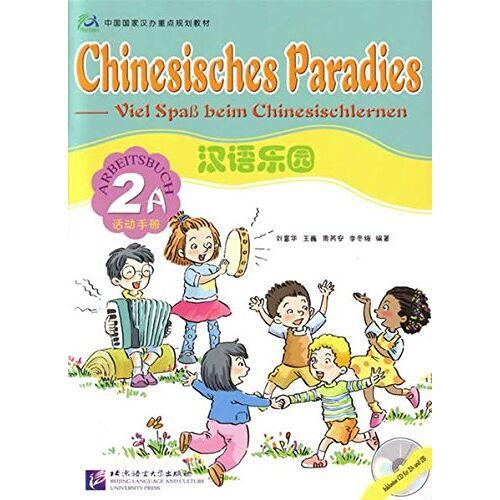 Fuhua Liu - Chinesisches Paradies - Viel Spass beim Chinesischlernen: Chinesisches Paradies, Bd.2A : Arbeitsbuch, m. Audio-CD - Preis vom 13.01.2021 05:57:33 h