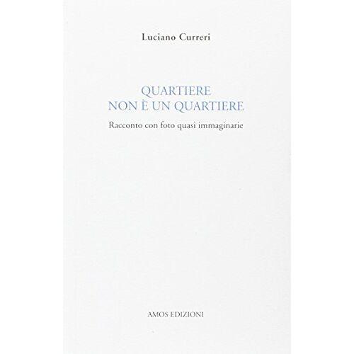 Luciano Curreri - Quartiere non è un quartiere - Preis vom 13.05.2021 04:51:36 h
