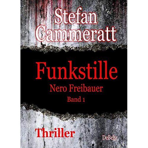 Stefan Cammeratt - Funkstille - Nero Freibauer Band 1 - Thriller - Preis vom 15.05.2021 04:43:31 h