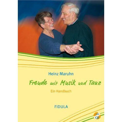 Heinz Maruhn - Freude mit Musik und Tanz: Singen-Bewegen-Tanzen. Ein Handbuch für die Arbeit mit Senioren - Preis vom 03.12.2020 05:57:36 h