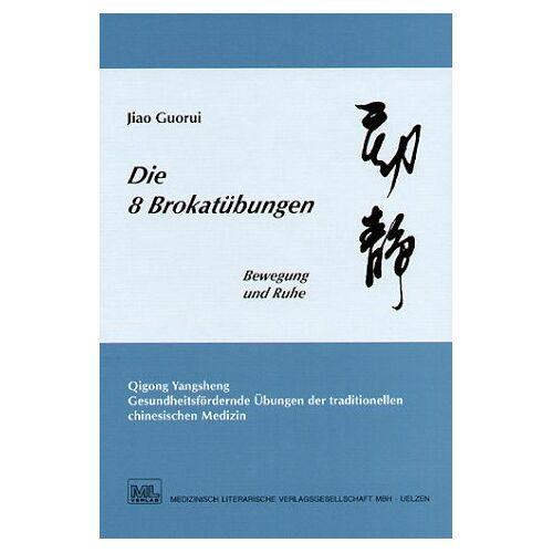 Jiao Guorui - Die 8 Brokatübungen - Preis vom 06.09.2020 04:54:28 h