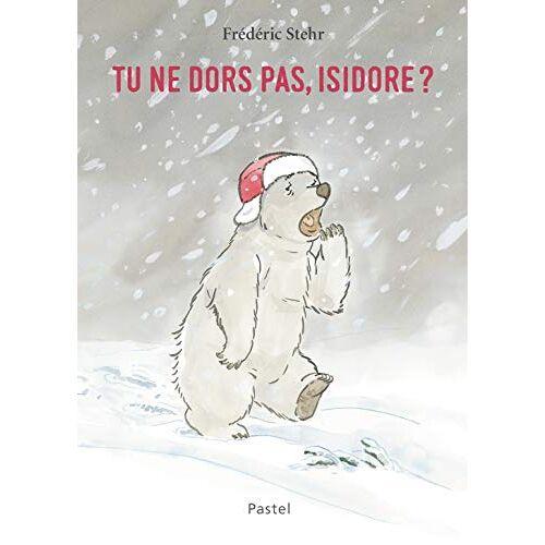 Frédéric Stehr - Tu ne dors pas, Isidore ? - Preis vom 26.02.2021 06:01:53 h
