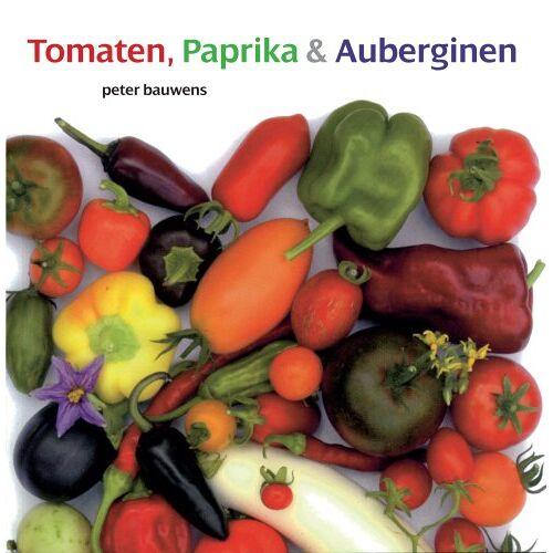 Peter Bauwens - Tomaten, Paprika & Auberginen - Preis vom 07.09.2020 04:53:03 h