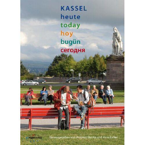 Eichel, Hans Werner - Kassel heute: Kassel today,  hoy,  bugün - Preis vom 20.10.2020 04:55:35 h