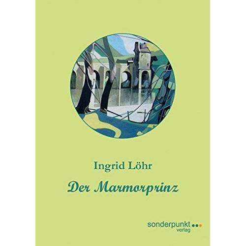 Ingrid Löhr - Der Marmorprinz (Sonderpunkte) - Preis vom 20.10.2020 04:55:35 h