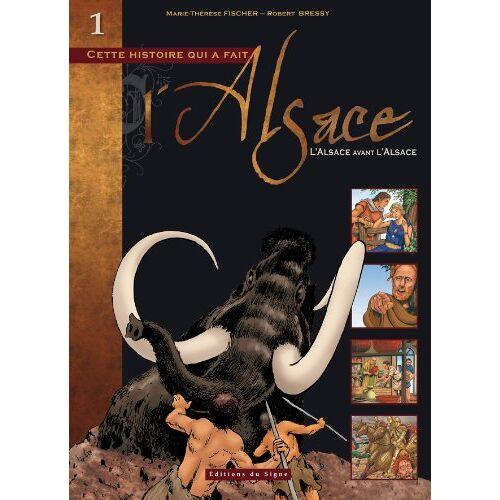 Fischer M-Th - BD Alsace : Tome I l'Alsace Avant l'Alsace - Preis vom 05.09.2020 04:49:05 h