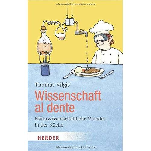 Thomas Vilgis - Wissenschaft al dente (HERDER spektrum) - Preis vom 20.10.2020 04:55:35 h