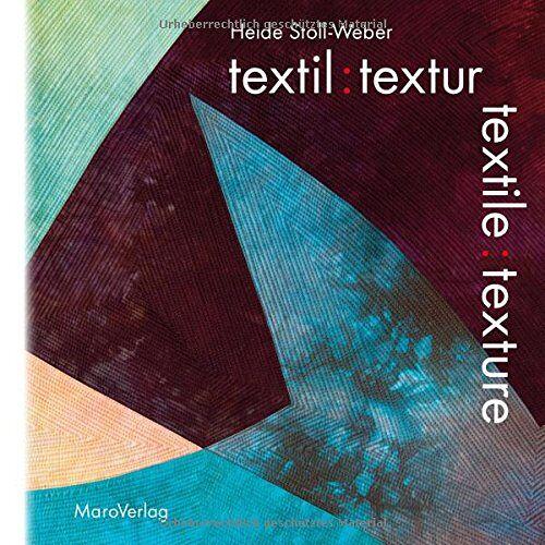 Heide Stoll-Weber - textil : textur: textile : texture (Galeriebücher) - Preis vom 06.04.2020 04:59:29 h