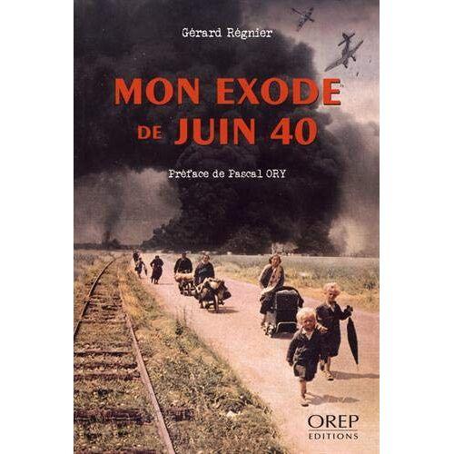 Gerard Regnier - Mon Exode de Juin 40 - Preis vom 06.05.2021 04:54:26 h