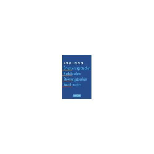 Werner Scheyer - Orientierungstauchen - Nachttauchen - Strömungstauchen - Wracktauchen - Preis vom 14.05.2021 04:51:20 h