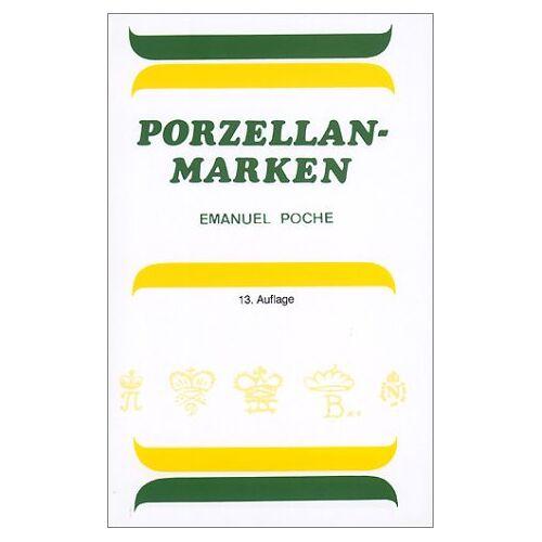 Emanuel Poche - Porzellanmarken: Porzellanmarken aus aller Welt - Preis vom 13.04.2021 04:49:48 h