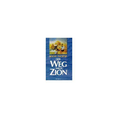 Bodie Thoene - Der Weg nach Zion - Preis vom 23.01.2021 06:00:26 h