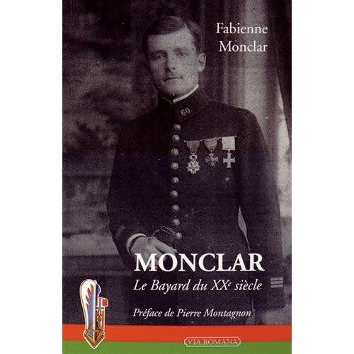 Fabienne Monclar - Monclar, le Bayard du XXe siècle - Preis vom 18.10.2020 04:52:00 h