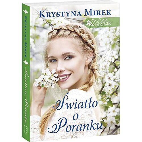 Krystyna Mirek - Willa pod kasztanem 2 Swiatlo o poranku - Preis vom 20.10.2020 04:55:35 h