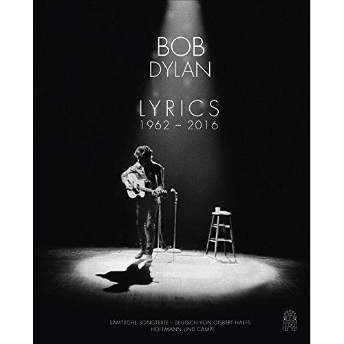 Bob Dylan - Lyrics: Sämtliche Songtexte 1962-2012 - Preis vom 20.10.2020 04:55:35 h
