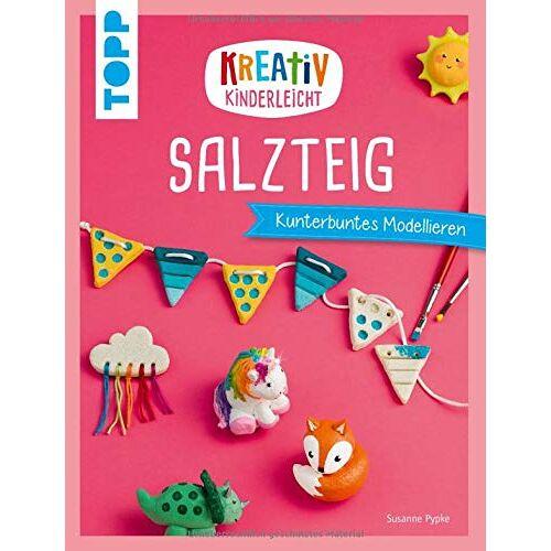 Susanne Pypke - Kreativ kinderleicht Salzteig: Kinderleicht und kunterbunt - Preis vom 11.04.2021 04:47:53 h