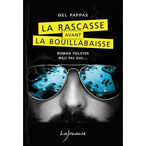 Gilles Del Pappas - La rascasse avant la bouillabaisse - Preis vom 15.01.2021 06:07:28 h