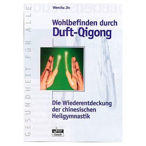 Wenchu Jin - Wohlbefinden durch Duft-Qigong - Preis vom 24.02.2021 06:00:20 h