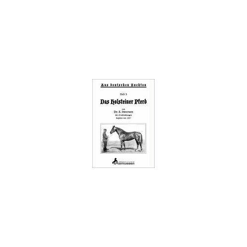 E Iwersen - Das Holsteiner Pferd: Holsteiner Hengste und Stuten - Preis vom 17.04.2021 04:51:59 h