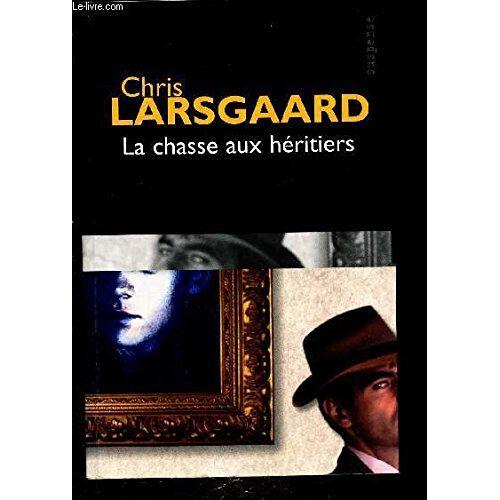 Chris Larsgaard - la chasse aux heritiers - Preis vom 20.10.2020 04:55:35 h