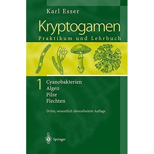 Karl Esser - Kryptogamen 1: Cyanobakterien Algen Pilze Flechten Praktikum und Lehrbuch - Preis vom 28.02.2021 06:03:40 h