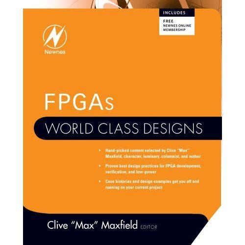 Clive Maxfield - FPGAs: World Class Designs - Preis vom 06.05.2021 04:54:26 h