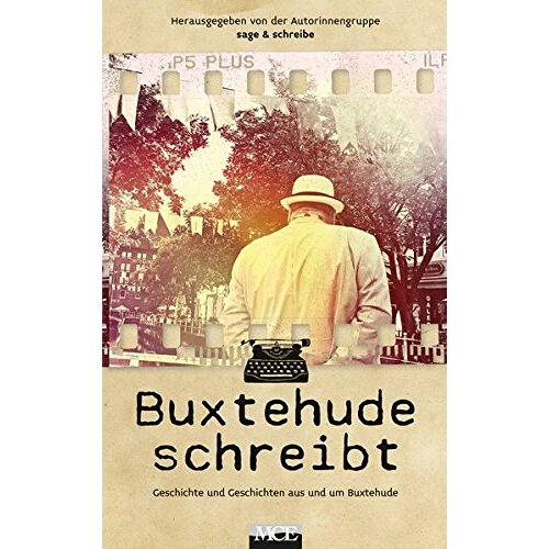 Autorinnen-Gruppe sage und schreibe - Buxtehude schreibt: Geschichte und Geschichten aus und um Buxtehude - Preis vom 17.04.2021 04:51:59 h