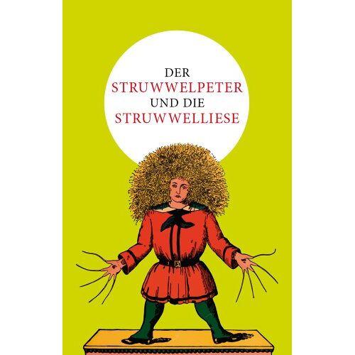 Heinrich Hoffmann - Der Struwwelpeter und die Struwwelliese - Preis vom 16.04.2021 04:54:32 h
