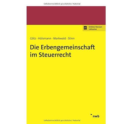 Hellmut Götz - Die Erbengemeinschaft im Steuerrecht - Preis vom 14.01.2021 05:56:14 h