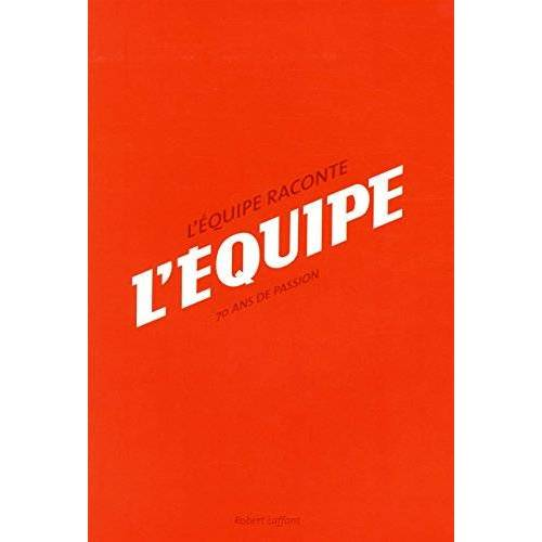 Les Anciens de L'Equipe - L'Equipe raconte L'Equipe : 70 ans de passion - Preis vom 23.02.2021 06:05:19 h