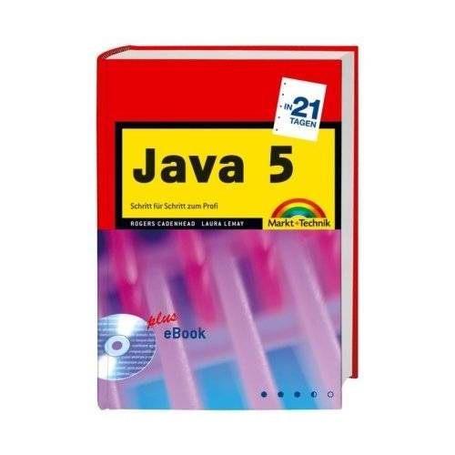 Rogers Cadenhead - Java 5 in 21 Tagen: für JDK Version 5 (in 14/21 Tagen) - Preis vom 21.01.2021 06:07:38 h