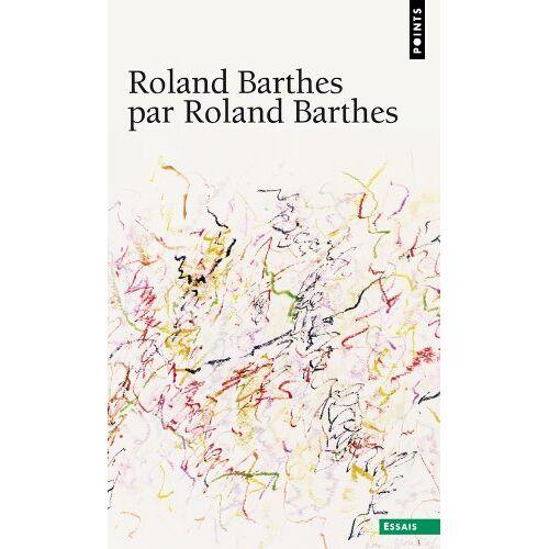 Roland Barthes - Roland Barthes par Roland Barthes - Preis vom 23.01.2021 06:00:26 h