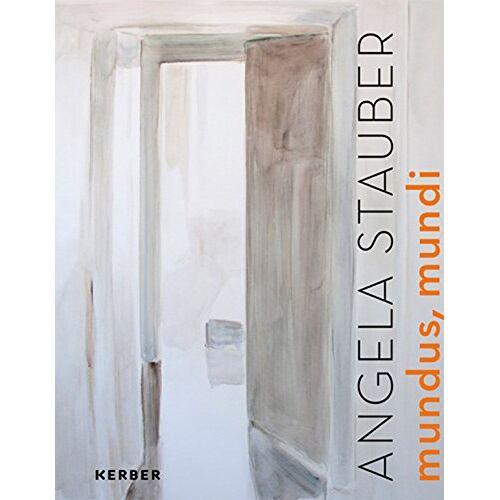 Neuer Pfaffenhofener Kunstverein e.V. (Hg.) - Angela Stauber. Mundus mundi - Preis vom 16.04.2021 04:54:32 h