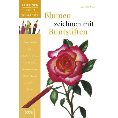 Cynthia Knox - Blumen zeichnen mit Buntstiften: Zeichnen leicht gemacht - Preis vom 11.12.2019 05:56:01 h