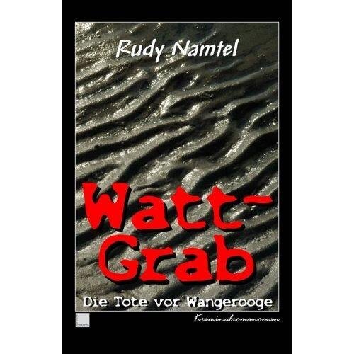 Rudy Namtel - Watt-Grab: Die Tote vor Wangerooge - Preis vom 18.04.2021 04:52:10 h