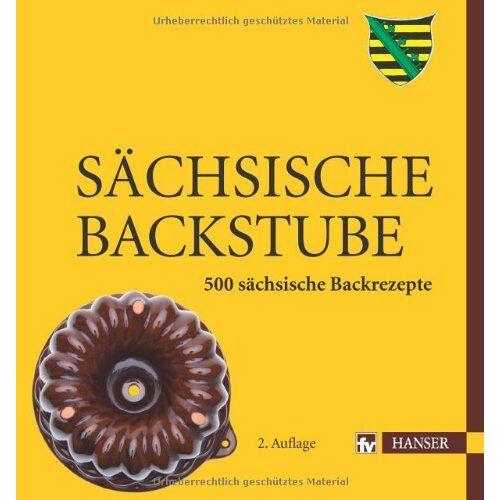 Angelika Weiß - Sächsische Backstube: 500 sächsische Backrezepte - Preis vom 23.02.2021 06:05:19 h