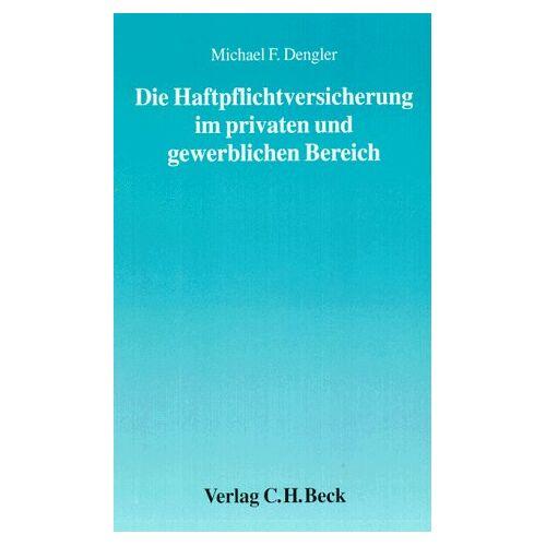 Dengler, Michael F. - Die Haftpflichtversicherung im privaten und gewerblichen Bereich. Ein Arbeitshandbuch für Schulung und Praxis - Preis vom 18.04.2021 04:52:10 h