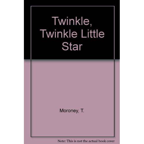 T. Moroney - Twinkle, Twinkle Little Star - Preis vom 13.05.2021 04:51:36 h
