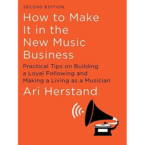 Ari Herstand - Herstand, A: How To Make It in the New Music Business - Preis vom 21.04.2021 04:48:01 h