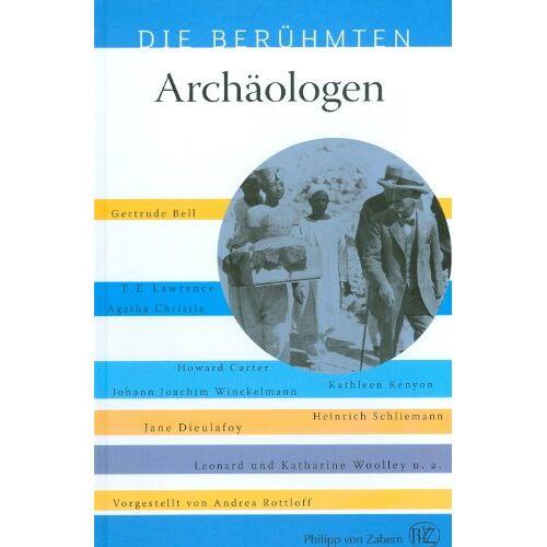Andrea Rottloff - Die Berühmten: Archäologen - Preis vom 28.02.2021 06:03:40 h