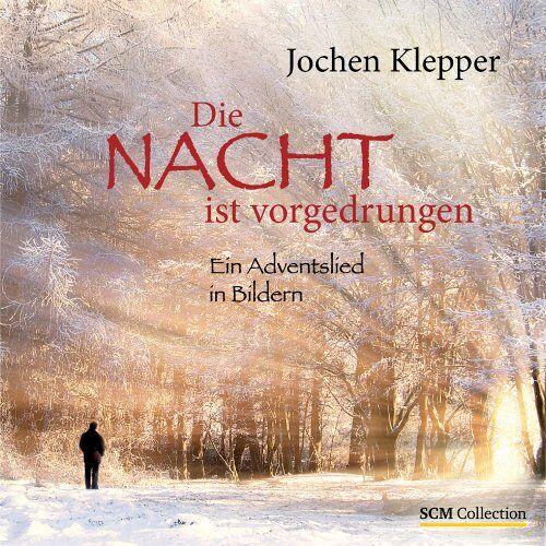 Jochen Klepper - Die Nacht ist vorgedrungen: Ein Adventslied in Bildern - Preis vom 06.05.2021 04:54:26 h