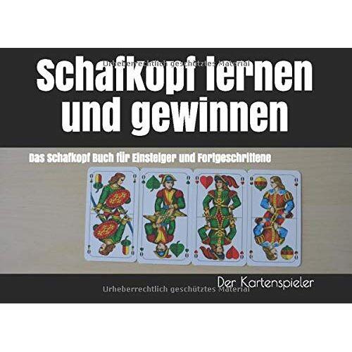 Der Kartenspieler - Schafkopf lernen und gewinnen: Das Schafkopf Buch für Einsteiger und Fortgeschrittene - Preis vom 28.02.2021 06:03:40 h