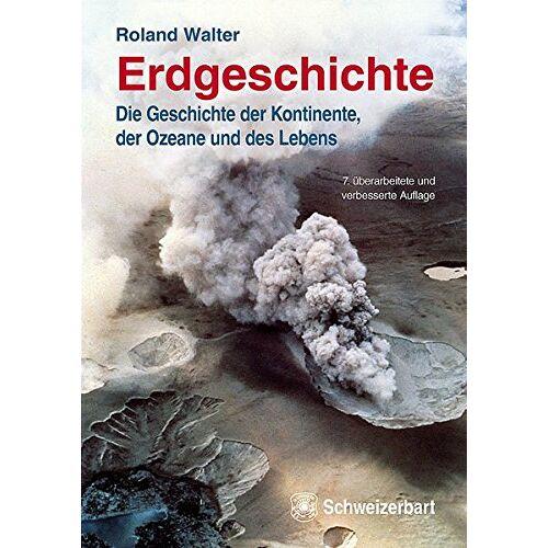 Roland Walter - Erdgeschichte: Die Geschichte der Kontinente, Ozeane und des Lebens - Preis vom 20.10.2020 04:55:35 h