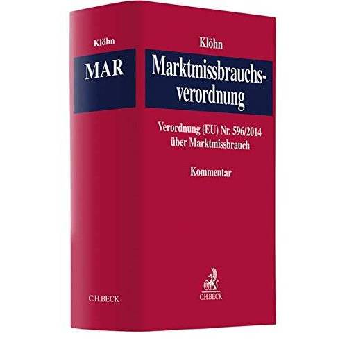 Lars Klöhn - Marktmissbrauchsverordnung: Verordnung (EU) Nr. 596/2014 über Marktmissbrauch - Preis vom 20.10.2020 04:55:35 h