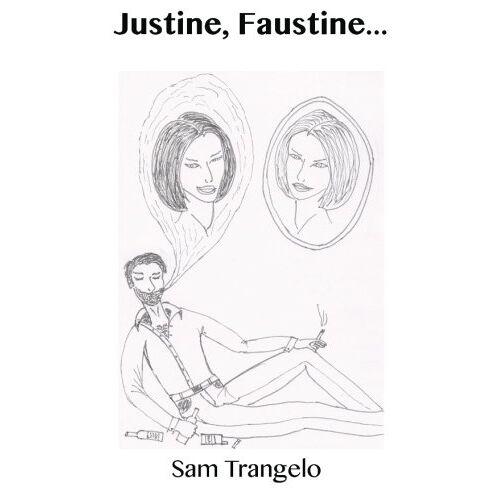 Sam Trangelo - Justine, Faustine... - Preis vom 04.09.2020 04:54:27 h